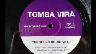 tomba vira the sound of oh yeah - ymda dark mix