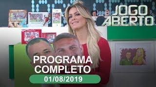 Jogo Aberto - 01/08/2019 - Programa completo