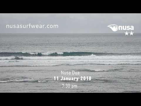 11 - 01 - 2018 /✰✰/ NUSA's Daily Surf Video Report from the Bukit, Bali.