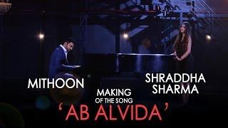 جامين - Ab Alvida - وراء الكواليس - Mithoon & Shraddha شارما #JamminOnAirtel4G