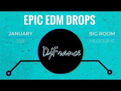 Best Top Epic EDM Big Room Drops (January 2018)