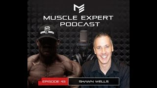 Muscle Expert Podcast - Shawn Wells Ketogenic Dieting, Fasting and Optimizing Brain Performance