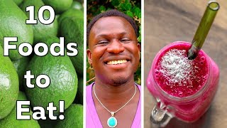 10 Foods to ALWAYS Eat