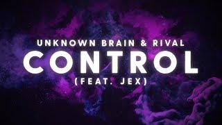 Download Unknown Brain x Rival - Control (ft. Jex) [Lyric Video]