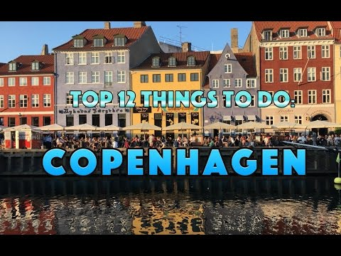 COPENHAGEN: Top 12 Things to Do - Vacation TRAVEL GUIDE