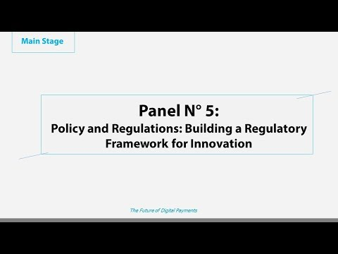 Panel N° 5: Policy and Regulations: Building a Regulatory Framework for Innovation