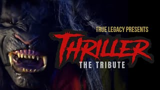 THRILLER (REMAKE): A Tribute By True Legacy