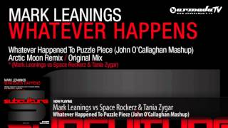Mark Leanings vs Space Rockerz & Tania Zygar - Whatever Happened to Puzzle Piece (JoC Mashup)
