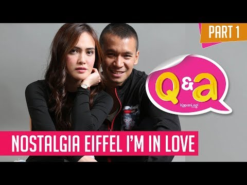 Q&A - Nostalgia Eiffel I'm In Love 1 [Part 1]