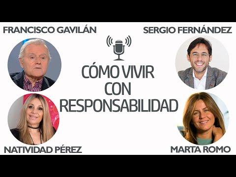 Vivir Desde La Responsabilidad. Francisco Gavilán, Natividad Pérez, Marta Romo Y Sergio Fernández
