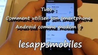 Tuto : Comment utiliser son smartphone Android comme modem ?