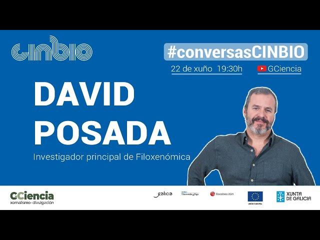 #conversasCINBIO: 22 de xuño con David Posada, líder do grupo de Filoxenómica