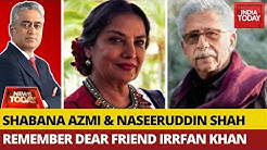 Shabana Azmi & Naseeruddin Shah Remember Actor Extraordinaire Irrfan Khan | News Today