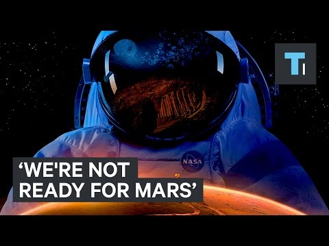 This astronaut says we're not ready for Mars