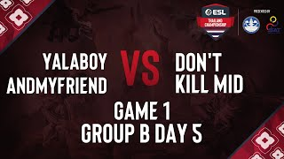 Yalaboy vs Don't Kill Mid Game 1   ESL Thailand Championship 2020 - Dota 2 Presented by MoTS & SAT