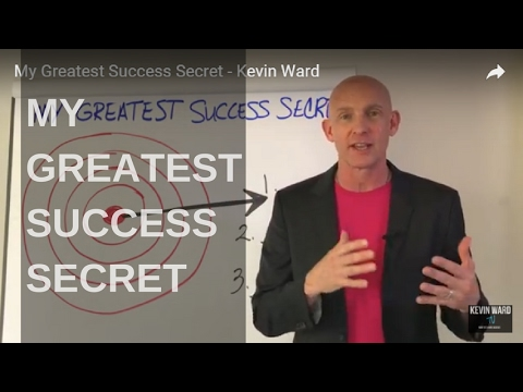 My Greatest Success Secret - Kevin Ward
