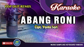 Download Abang Roni│Karaoke Dangdut Remix Koplo│Tanpa Vocal