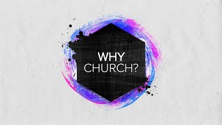 Why Church: The Church's Authority part 1