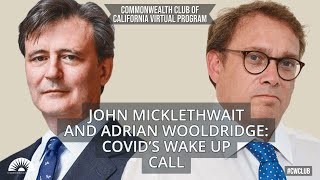 John Micklethwait and Adrian Wooldridge: Covid's Wake Up Call