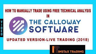 How to Manually Trade Using Free Technical Analysis in The Calloway Software - Live trading (2018)