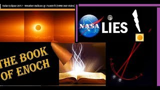 Eclipse Proves Enoch And Bible True -NASA Lies!