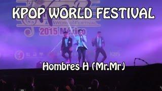 Hombres H Kpop World Festival 2015 (Mr. Mr)
