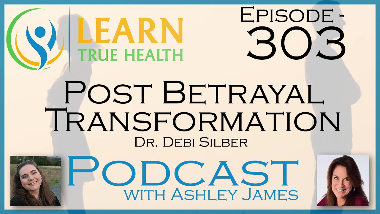 Post Betrayal Transformation: Road To Healing | Dr  Debi Silber