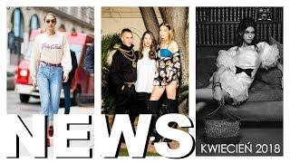 #NEWS MODA: ciekawostki, ulubieńcy, wydarzenia, trendy | kwiecień 2018 | CheersMyHeels