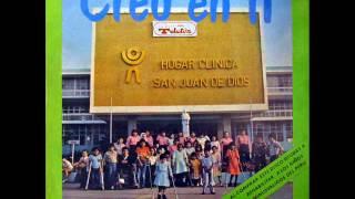 Hogar Clínica San Juan de Dios -  Creo en ti / Manos abiertas (1984)
