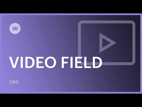 CMS and dynamic content - Video Field Tutorial | Webflow University
