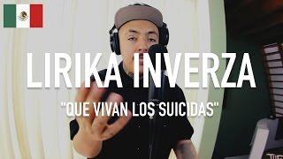Lirika Inverza - Que Vivan Los Suicidas | TCE MIC CHECK