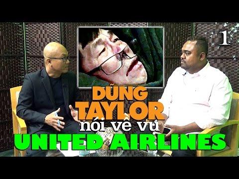 Dũng Taylor nói về vụ United Airlines lôi hành khách gốc Việt - P1
