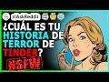 ¿Cuál es tu historia de terror de Tinder?  (r/AskReddit en Español)