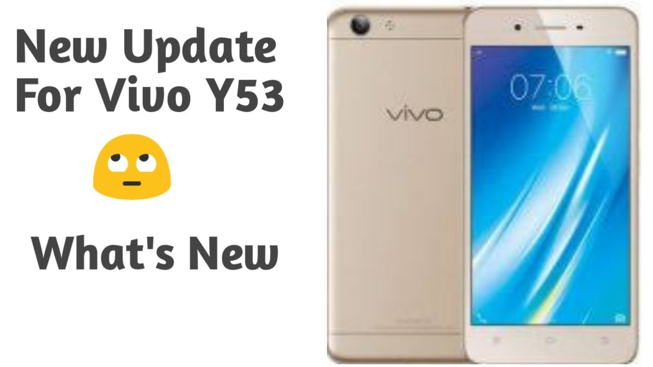 3 78 MB) Vivo Y53 New Update||Funtouch Os 3 2 2||What s New