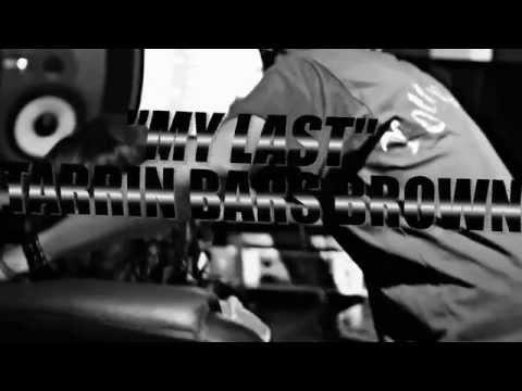Bars Brown Feat. Chris Brown & Big Sean - My Last