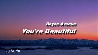 Boyce Avenue - You're Beautiful by James Blunt(Cover-Lyrics)