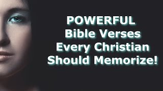 60 POWERFUL Bible Verses Every Christian Should Memorize!