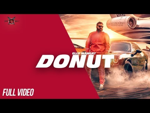 Donut (FULL VIDEO) ELLY MANGAT I Latest Punjabi Song 2018