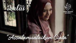 Ikhlas Band  Assalamualaikum Cinta (Music Video)