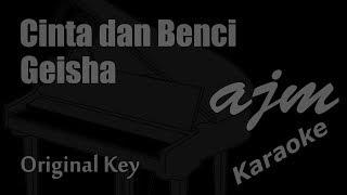 Geisha - Cinta dan Benci (Original Key) Karaoke | Ayjeeme Karaoke