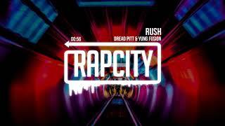Dread Pitt & Yung Fusion - Rush