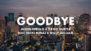 Jason Derulo X David Guetta Goodbye feat. Nicki Minaj Willy William Lyric.mp3