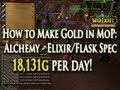 18,131g Per Day - How to Make Gold w/ Alchemy in MoP: Elixir/Flask Master Specialization!