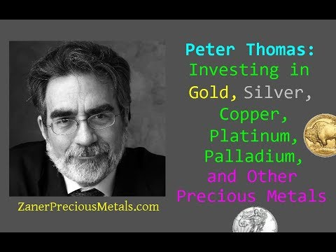 Peter Thomas: Investing in Gold, Silver, Copper, Platinum, Palladium, and Other Precious Metals