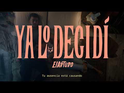 ElArturo - Ya Lo Decidí