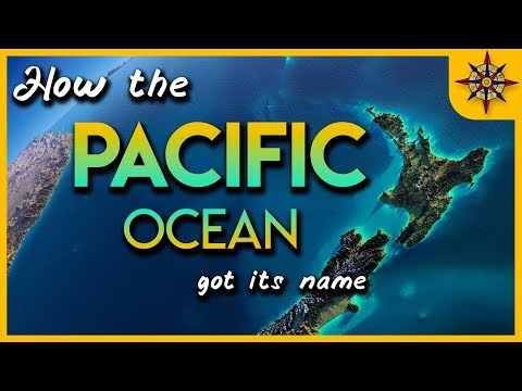 How the Pacific Ocean Got its Name