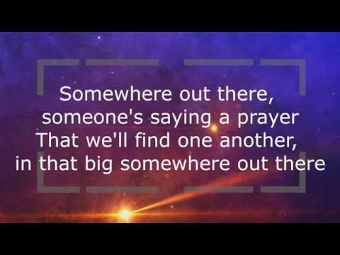 Somewhere Out There Lyrics - An American Tail (Linda Ronstadt & James Ingram)