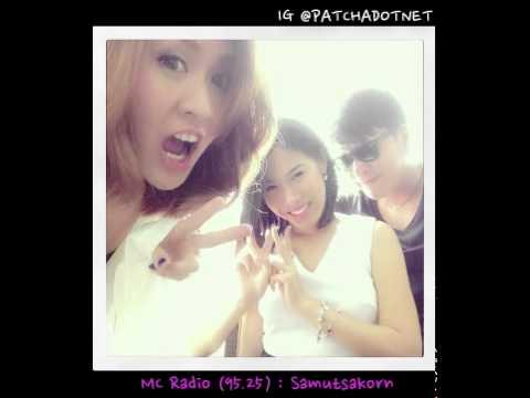 12.05.2014 : MC Radio (95.25) สมุทรสาคร : พัดชา-ตุ้ย-ลูกโป่ง