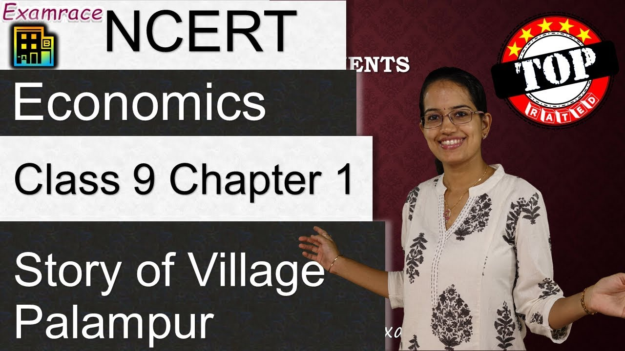 NCERT Class 9 Economics Chapter 1: Story of Village Palampur -Examrace |  English | CBSE