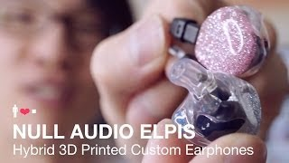 Null Audio Elpis Custom Hybrid Earphone Review